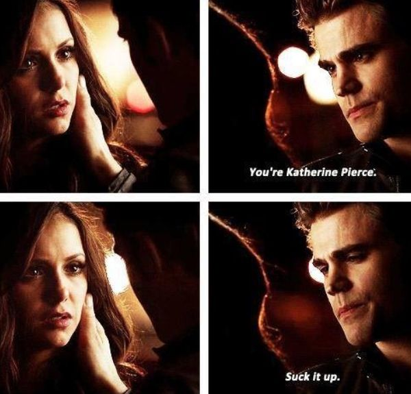 The Vampire Diaries: you are Katherine Pierce, suck it up