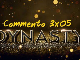 Dynasty 3x05