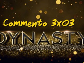 Dynasty: commento 3x03