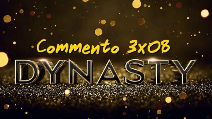 Dynasty 3x08