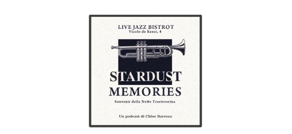 Stardust memories : souvenir della notte Trasteverina