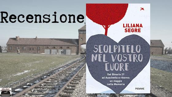 Scolpitelo nel vostro cuore | Il terribile viaggio di Liliana Segre verso Auschwitz