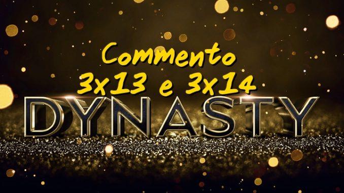 Dynasty 3x13 e 3x14