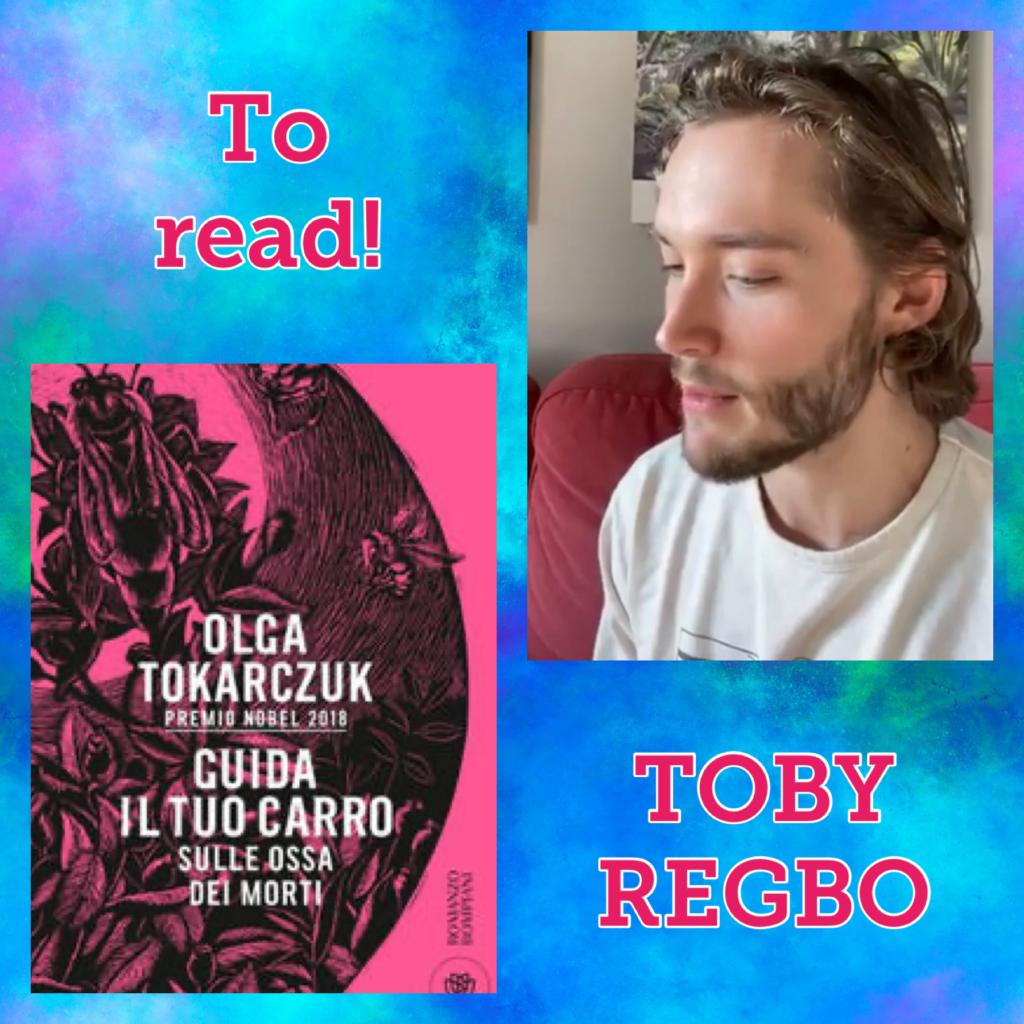 Toby Regbo: consiglio lettura (Guida il tuo carro sulle ossa dei morti).