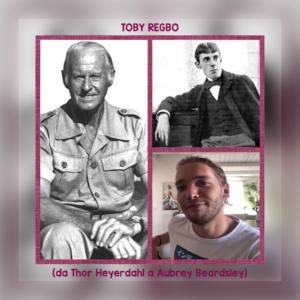 Toby Regbo (da Thor Heyerdahl a Aubrey Beardsley)