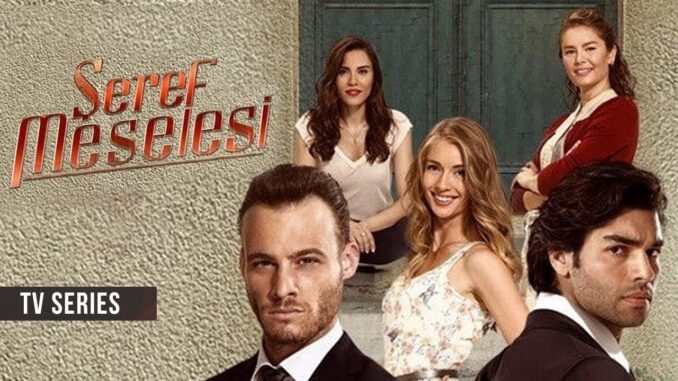 Seref Meselesi: un dramma turco