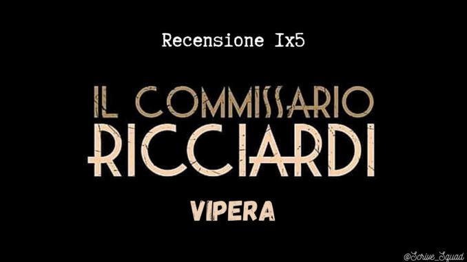 recensione vipera, quinto episodio de il commissario ricciardi