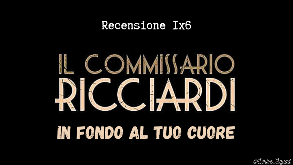 Il commissario Ricciardi: In fondo al tuo cuore | Recensione 1×6