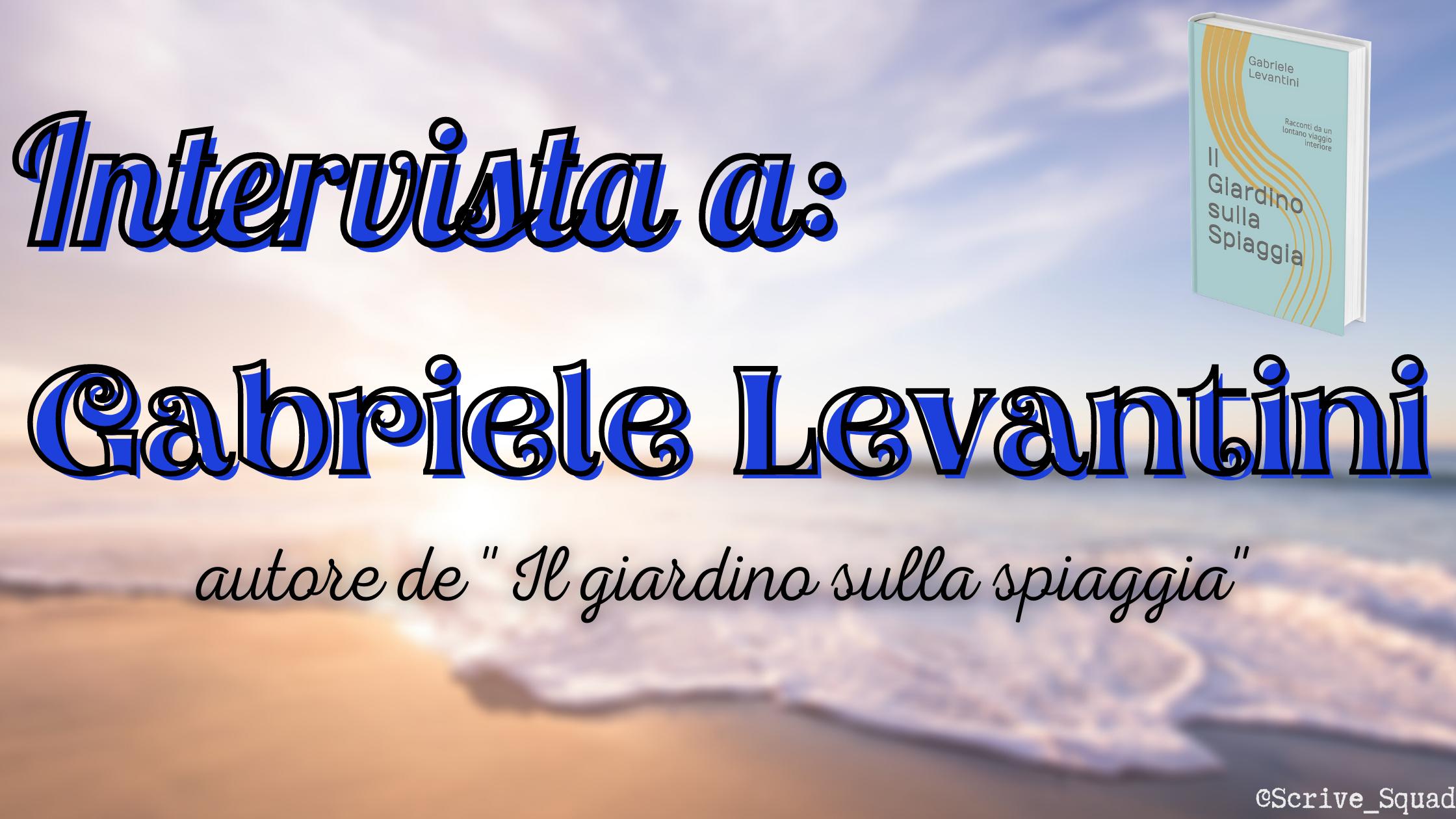 intervista a Gabriele Levantini